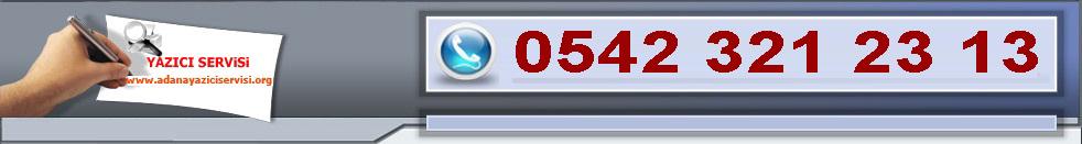 ADANA YAZICI SERVİSİ TEL: 0542 321 23 13